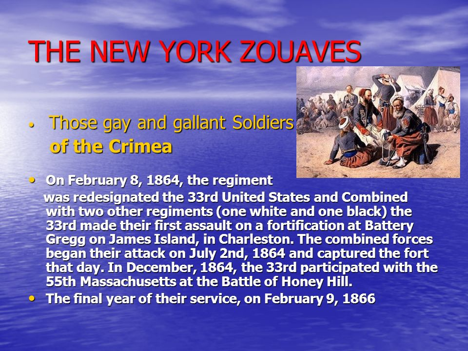 THE NEW YORK ZOUAVES of the Crimea On February 8, 1864, the regiment
