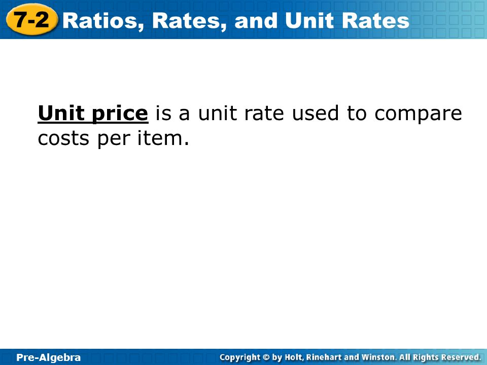 Unit price is a unit rate used to compare costs per item.