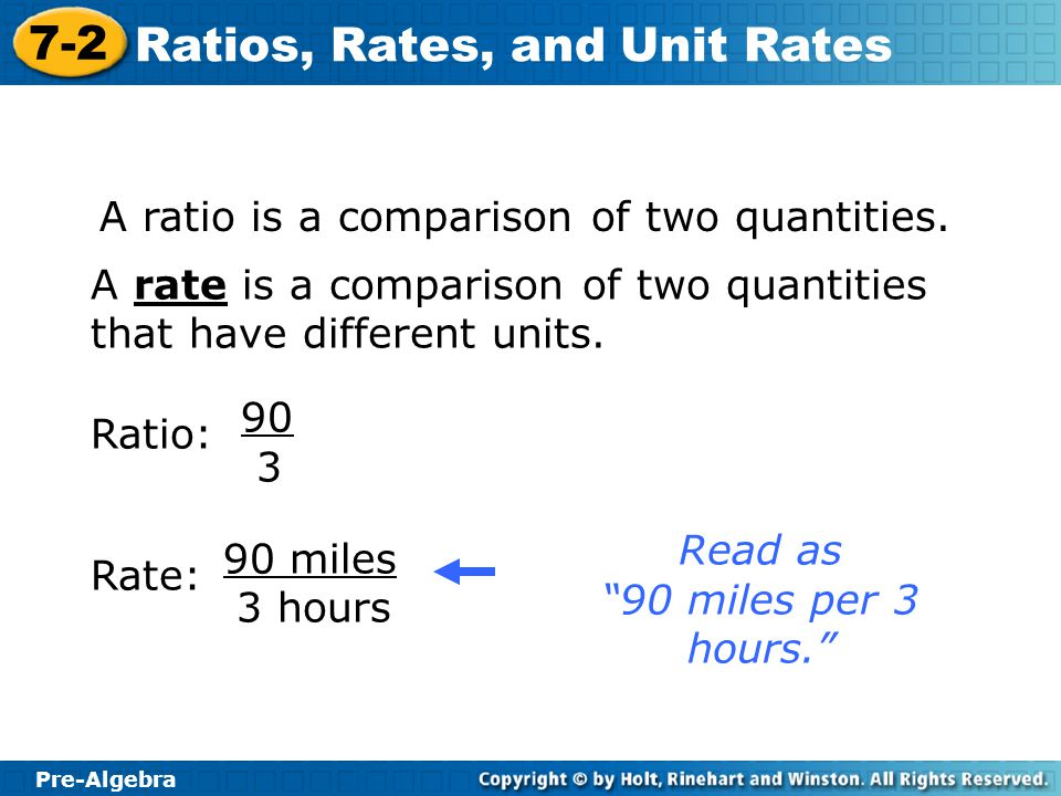 A ratio is a comparison of two quantities.