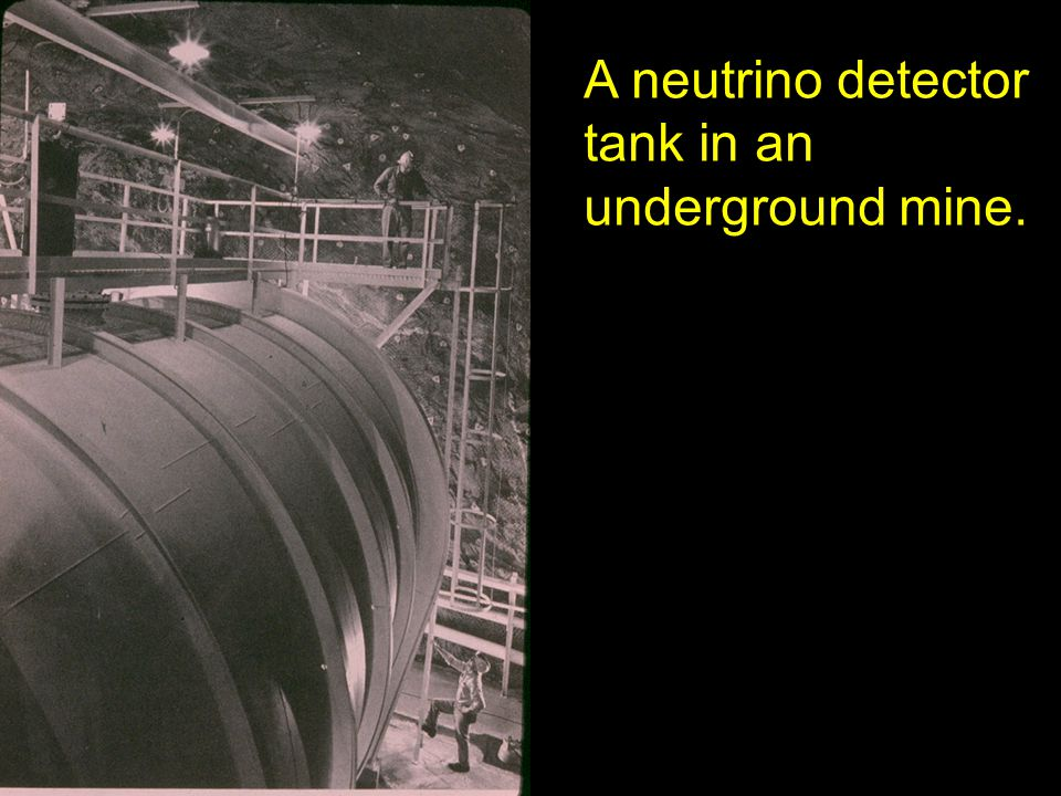 A neutrino detector tank in an