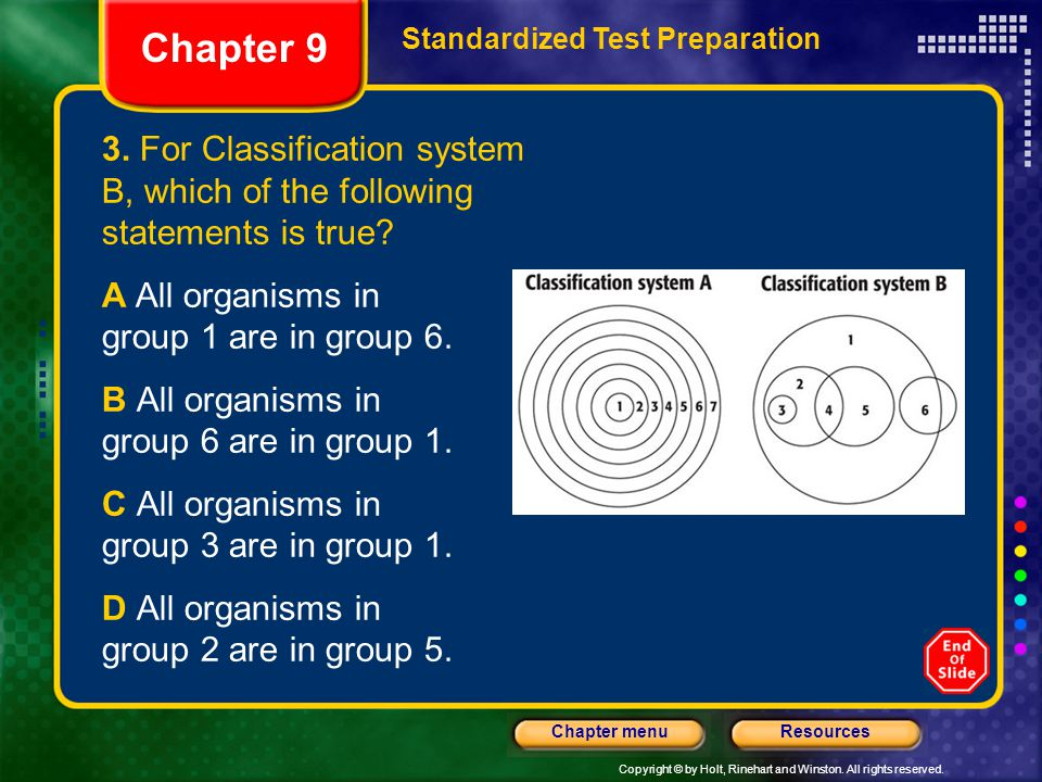 Chapter 9 Standardized Test Preparation. 3. For Classification system B, which of the following statements is true