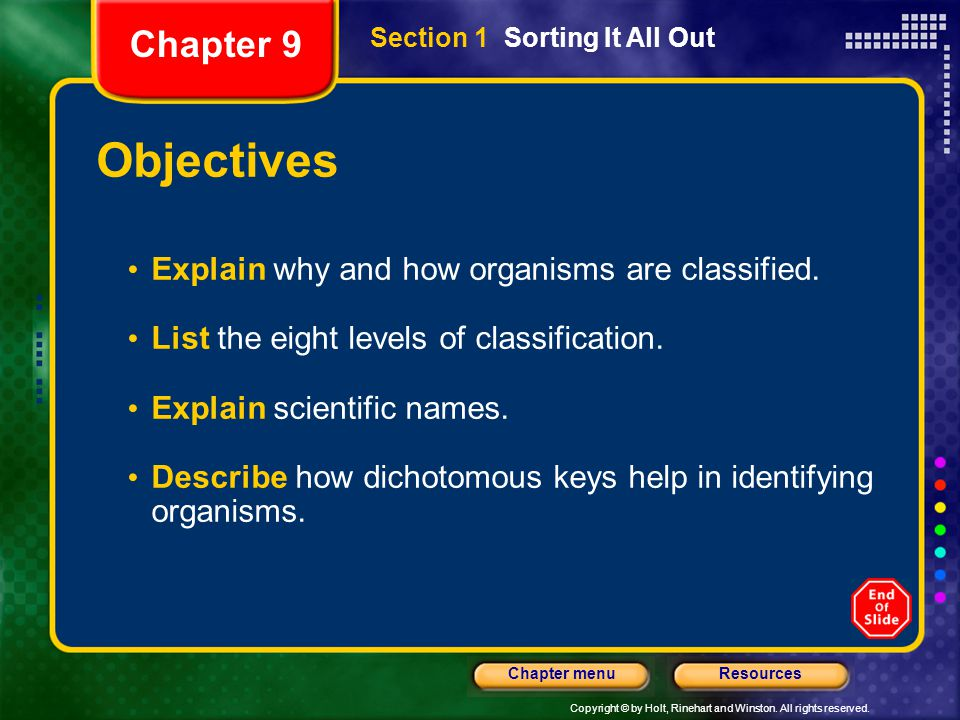 Objectives Chapter 9 Explain why and how organisms are classified.