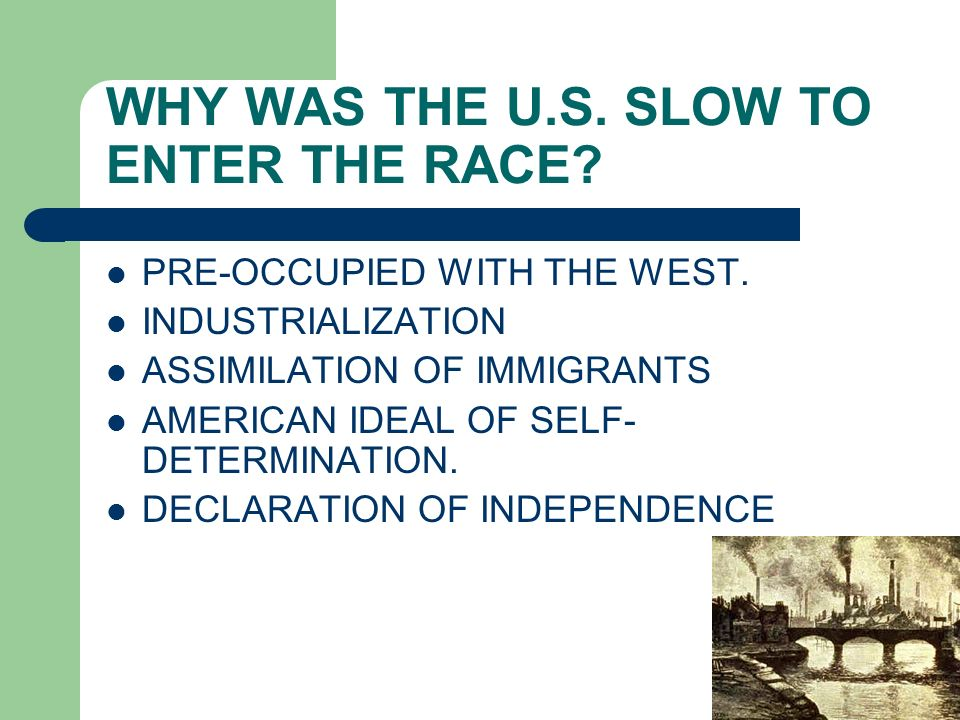 WHY WAS THE U.S. SLOW TO ENTER THE RACE