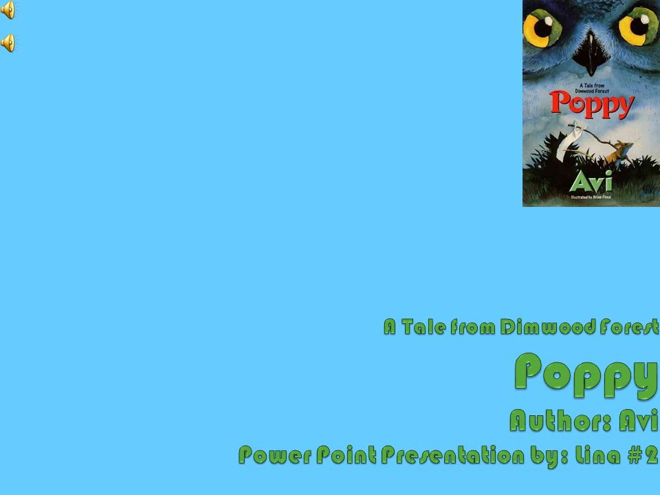 A Tale from Dimwood Forest Poppy Author: Avi Power Point Presentation by: Lina #2