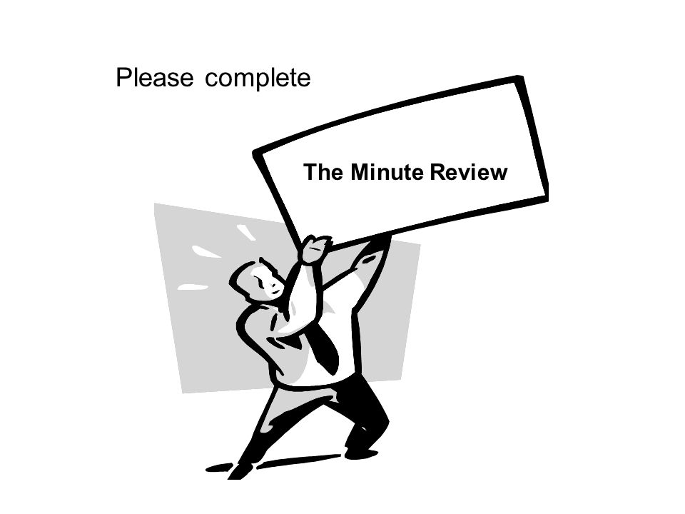 Please complete The Minute Review
