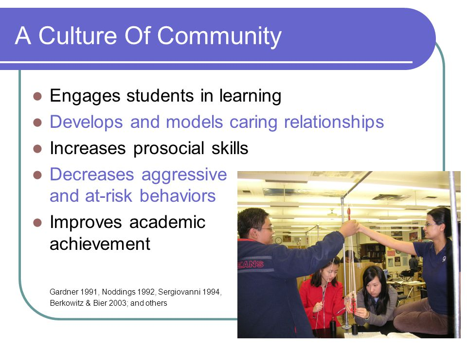 A Culture Of Community Engages students in learning