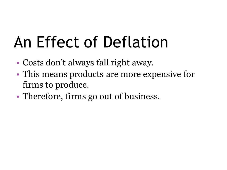 An Effect of Deflation Costs don't always fall right away.