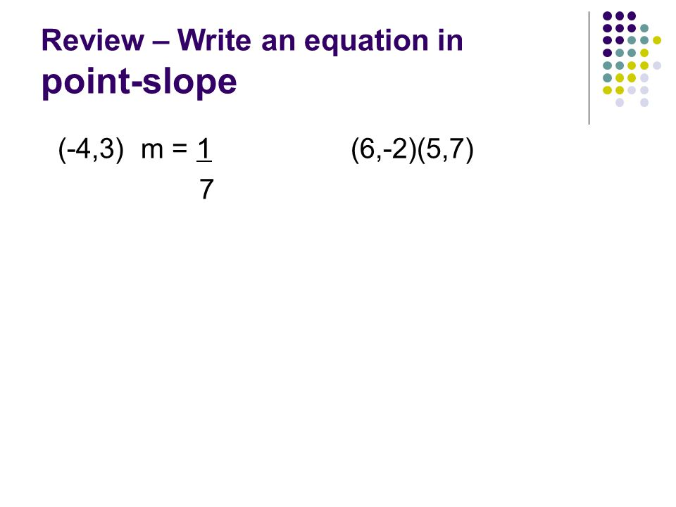 Review – Write an equation in point-slope