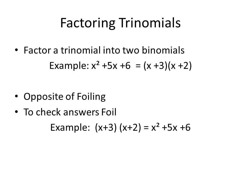 Howto: How To Factor A Trinomial Into Two Binomials