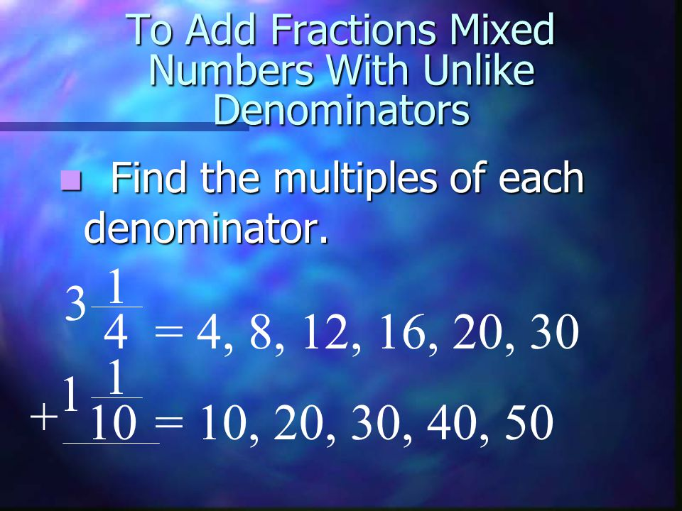 To Add Fractions Mixed Numbers With Unlike Denominators