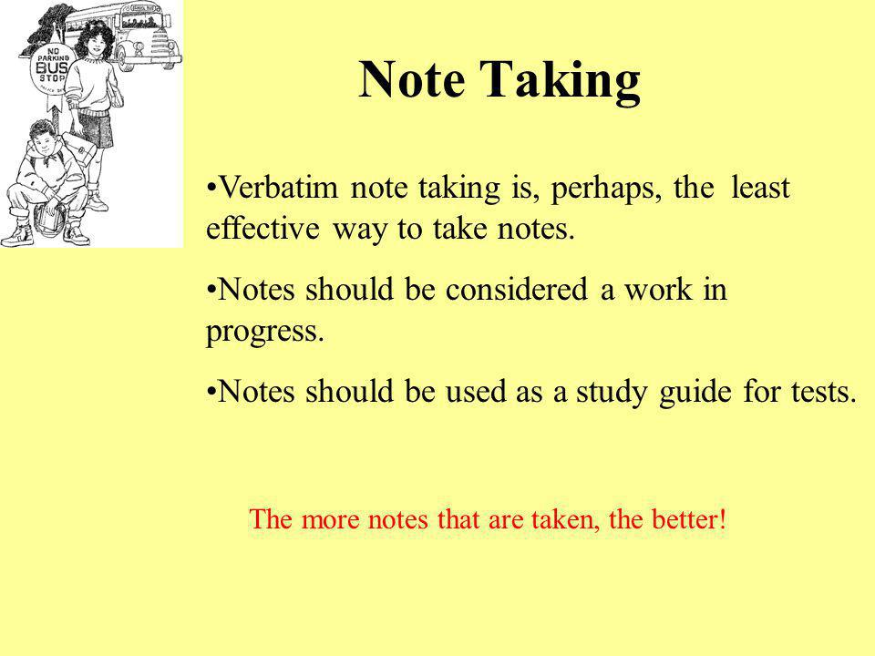 The more notes that are taken, the better!