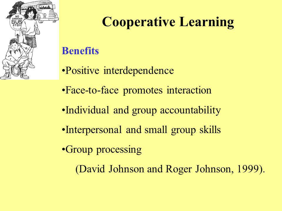 Cooperative Learning Benefits Positive interdependence