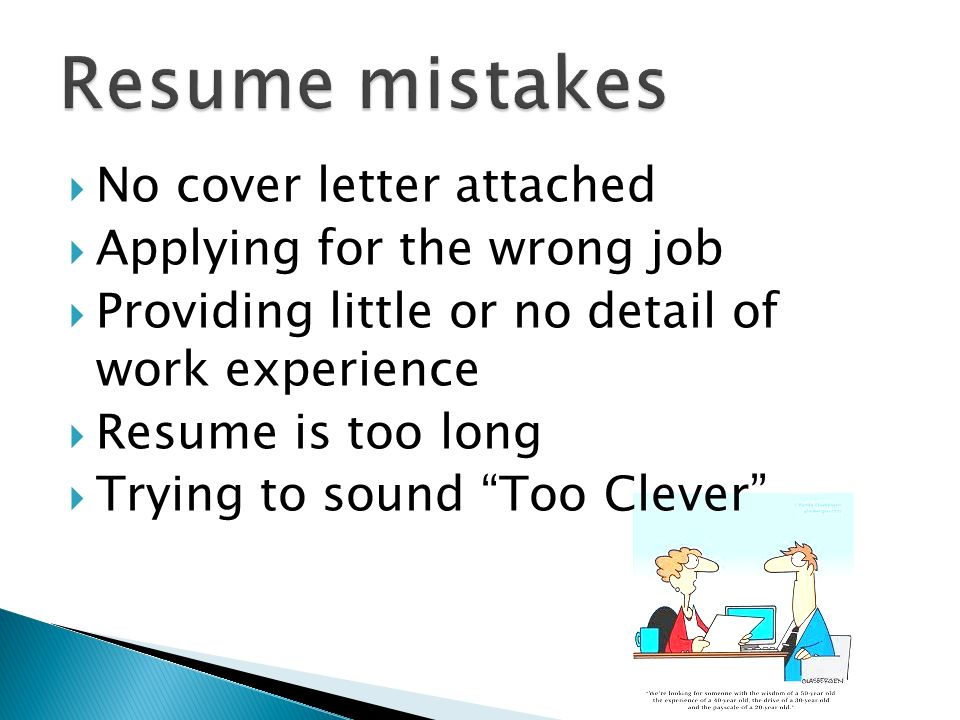 Resume mistakes No cover letter attached Applying for the wrong job