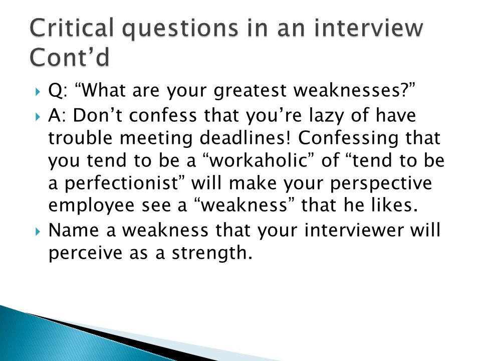 Critical questions in an interview Cont'd