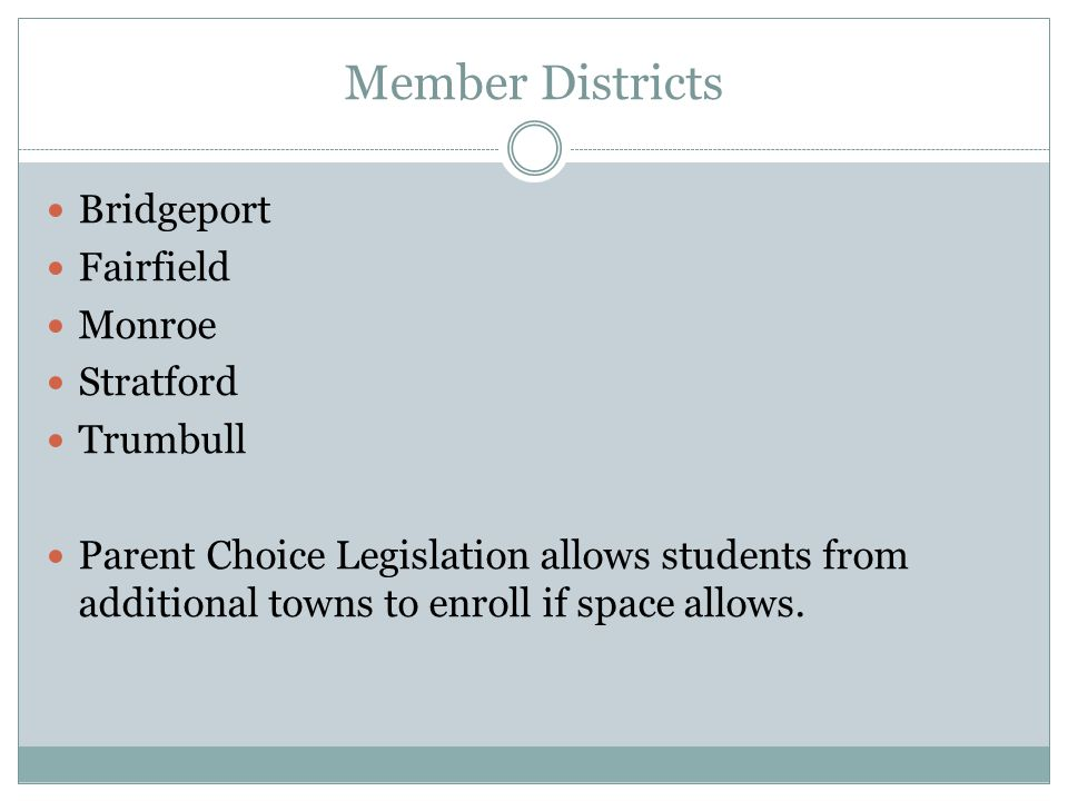 Member Districts Bridgeport Fairfield Monroe Stratford Trumbull