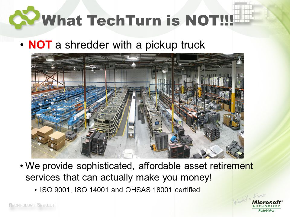 What TechTurn is NOT!!! NOT a shredder with a pickup truck