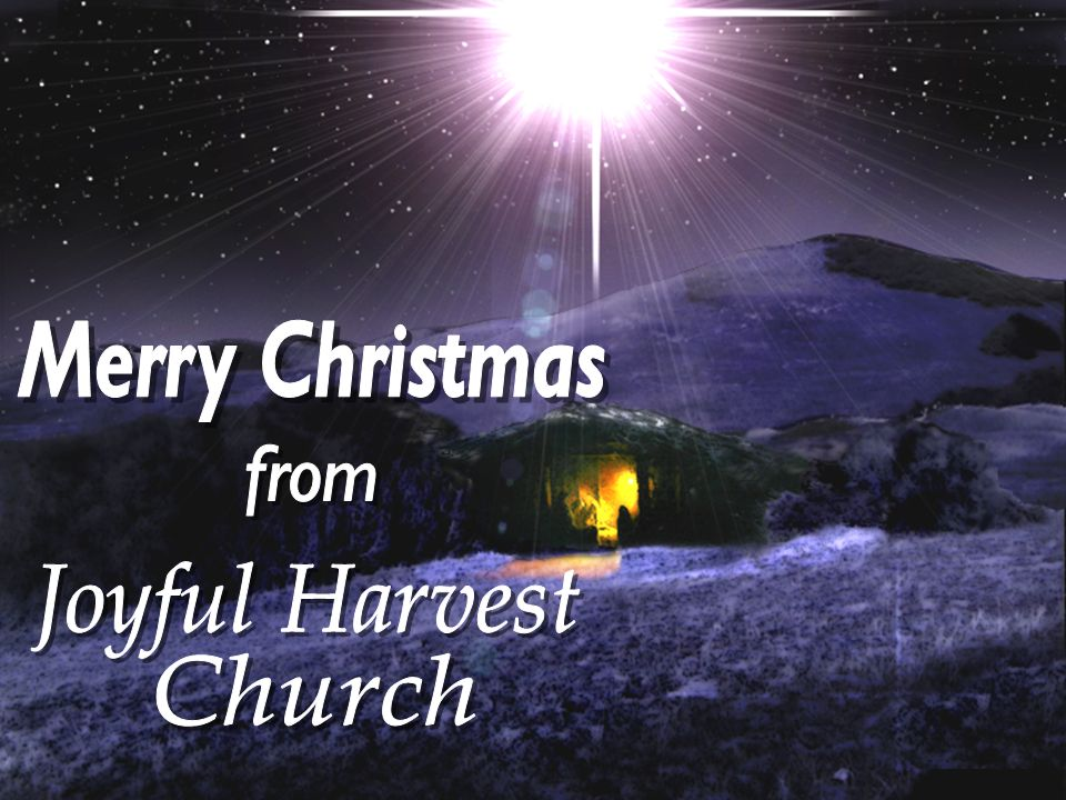 Merry Christmas from Joyful Harvest Church
