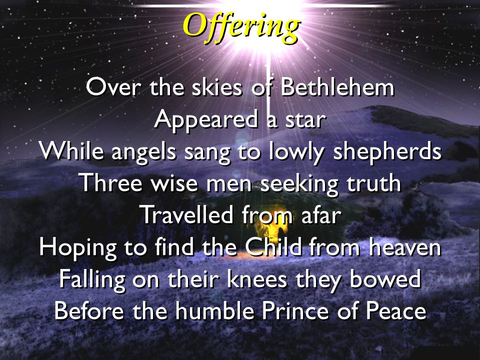 Offering Over the skies of Bethlehem Appeared a star