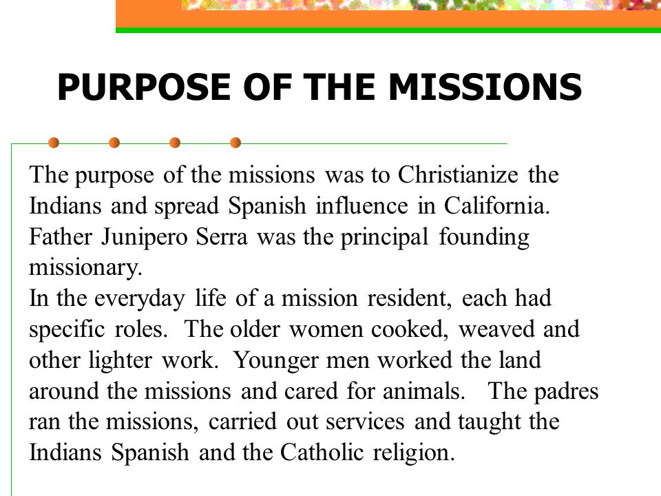 PURPOSE OF THE MISSIONS