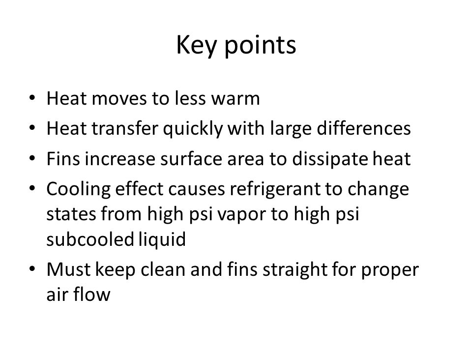 Key points Heat moves to less warm