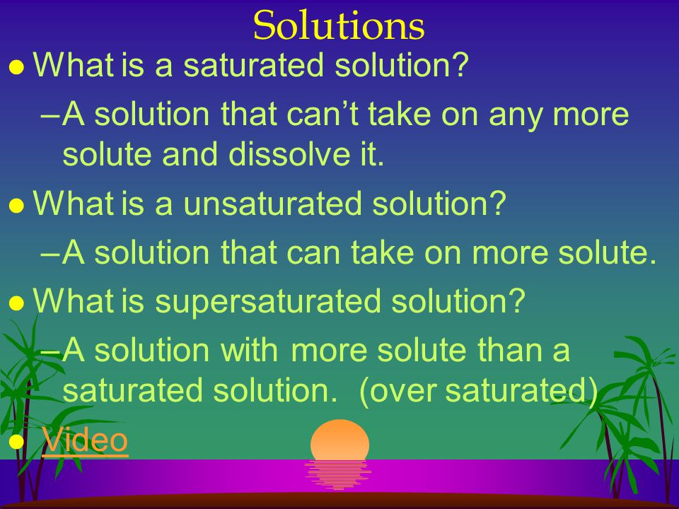 Solutions What is a saturated solution