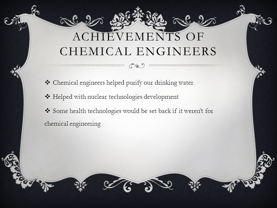 Achievements of chemical engineers