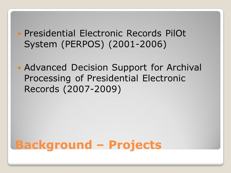 Presidential Electronic Records PilOt System (PERPOS) ( )