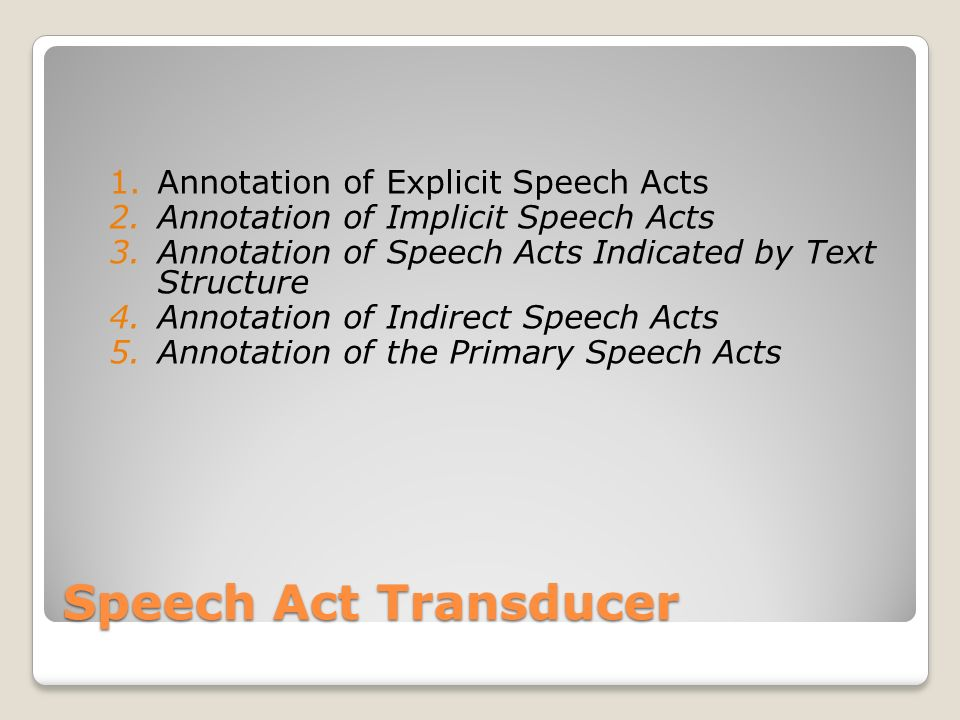 Speech Act Transducer Annotation of Explicit Speech Acts
