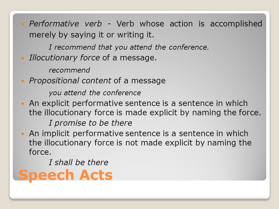 Speech Acts I recommend that you attend the conference. recommend