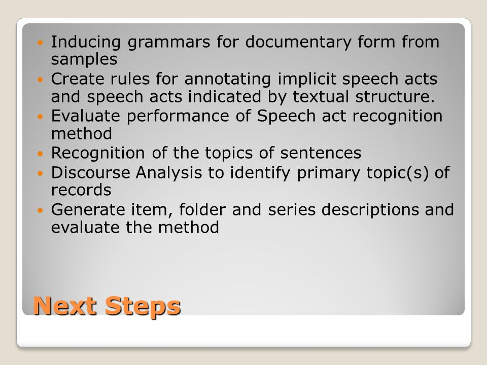 Next Steps Inducing grammars for documentary form from samples