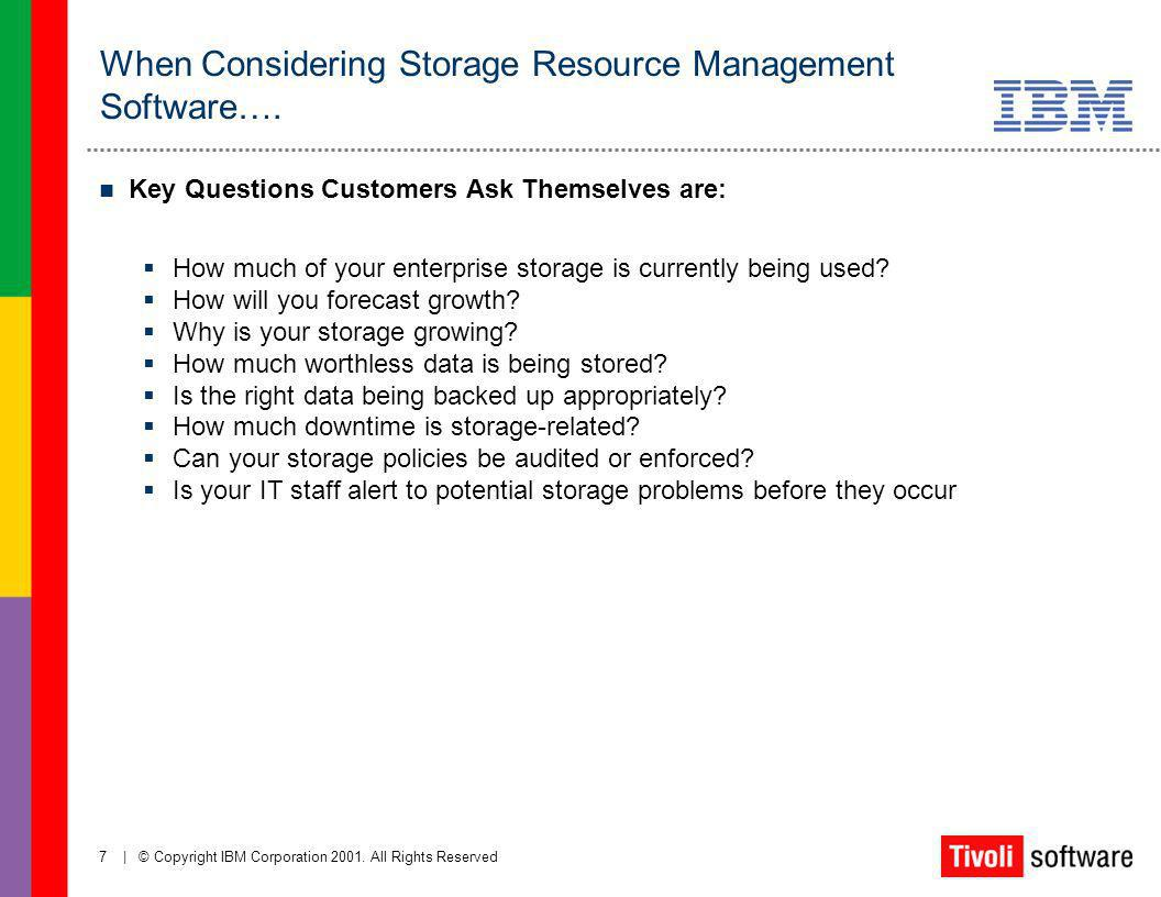 When Considering Storage Resource Management Software….