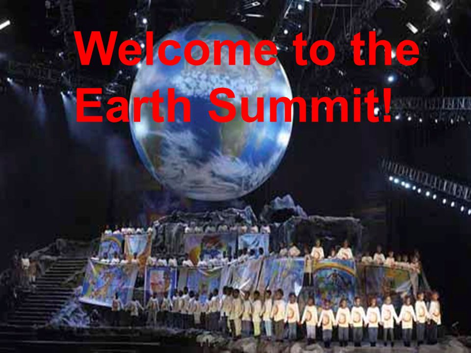 Welcome to the Earth Summit!