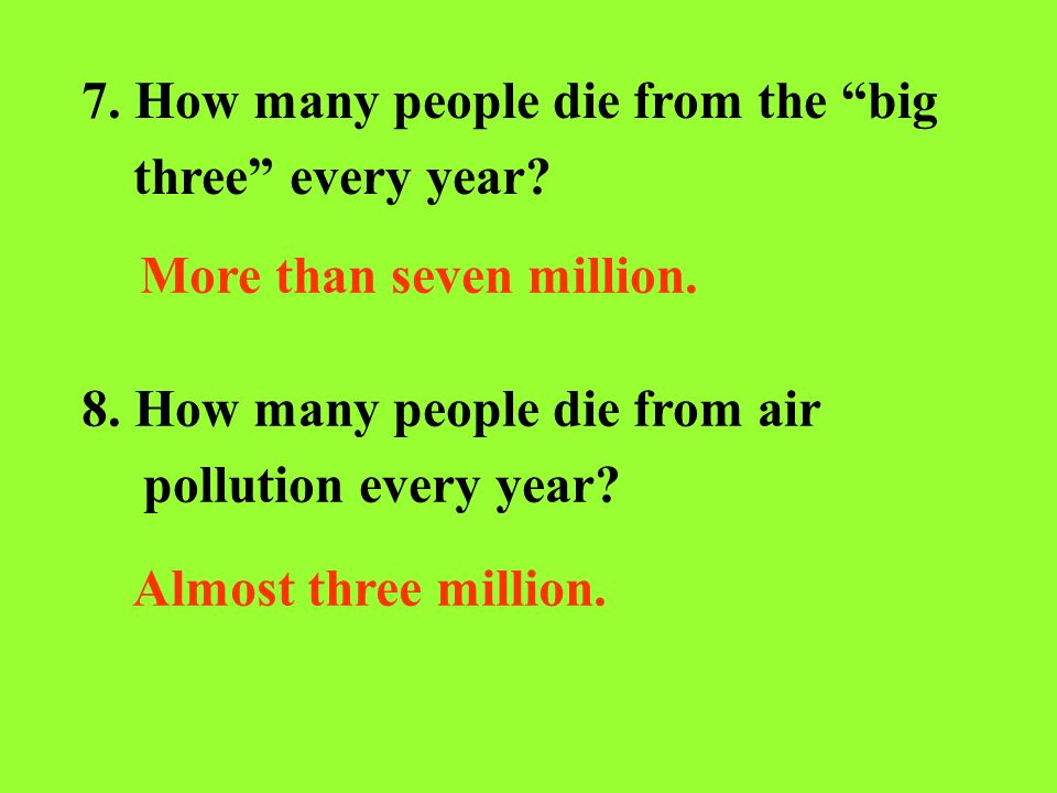 7. How many people die from the big three every year