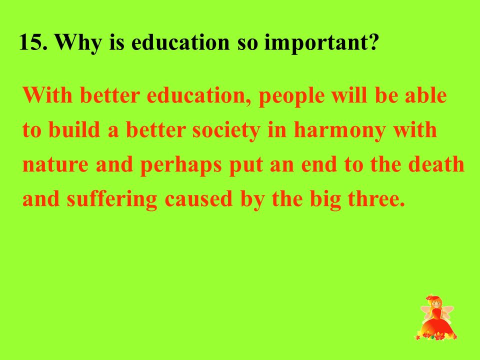 15. Why is education so important