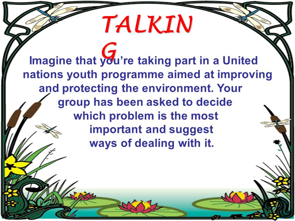 TALKING Imagine that you're taking part in a United