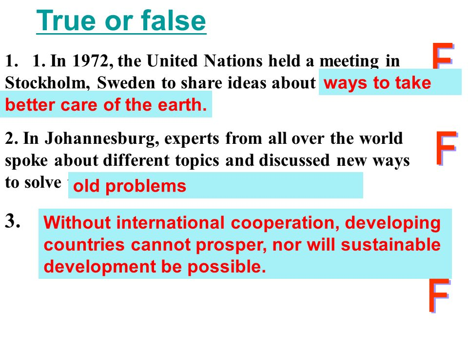 True or false F F F 3. In the world, developing countries can