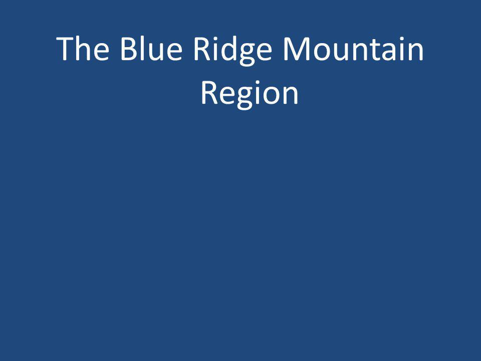 The Blue Ridge Mountain Region