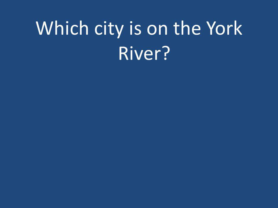 Which city is on the York River