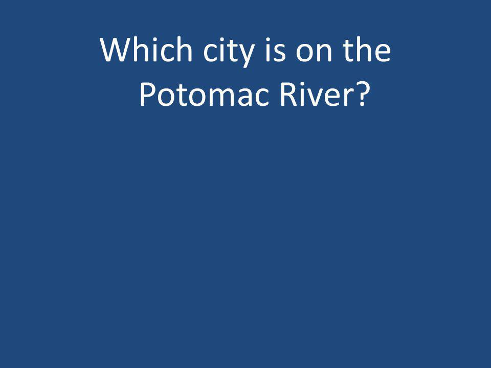 Which city is on the Potomac River