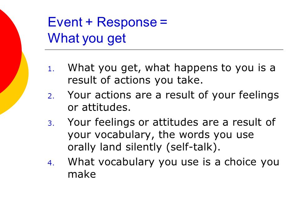 Event + Response = What you get