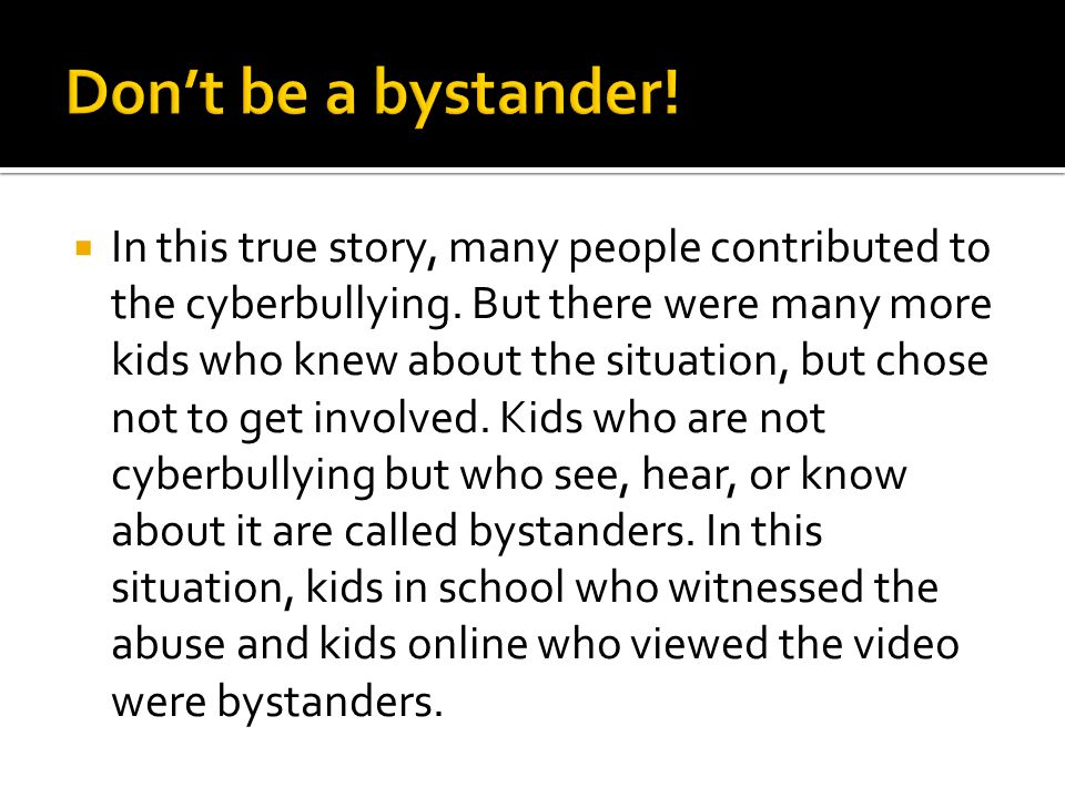 Don't be a bystander!