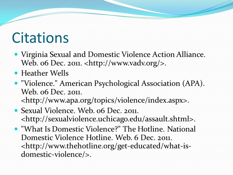Citations Virginia Sexual and Domestic Violence Action Alliance. Web. 06 Dec. 2011. <http://www.vadv.org/>.