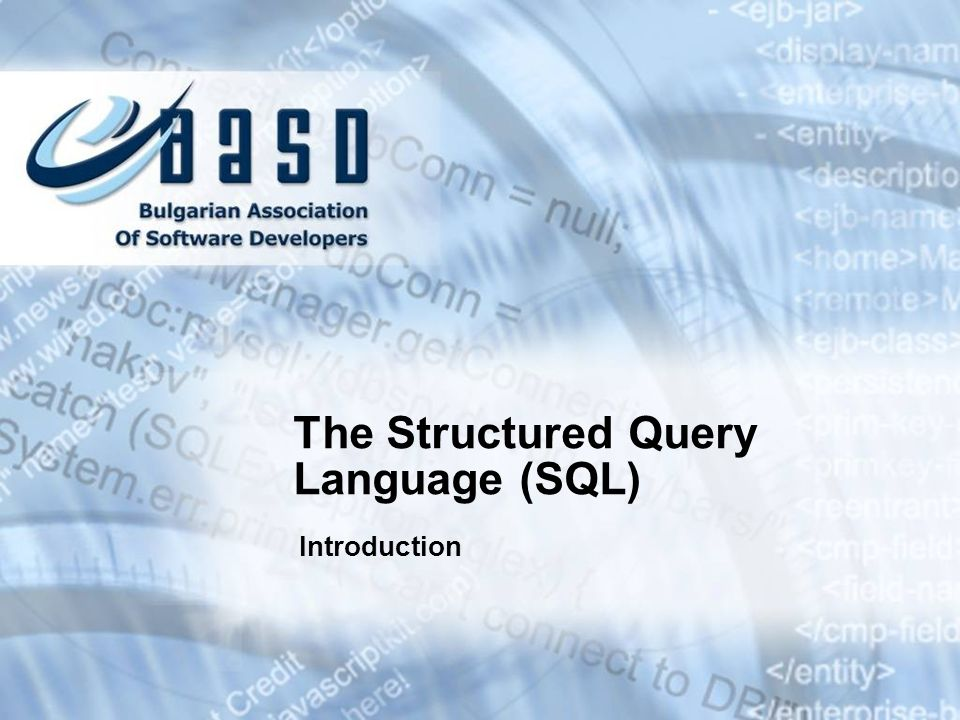 The Structured Query Language (SQL)