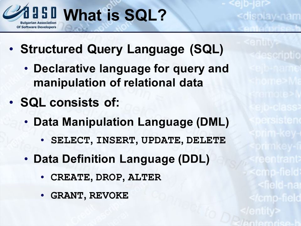 What is SQL Structured Query Language (SQL) SQL consists of: