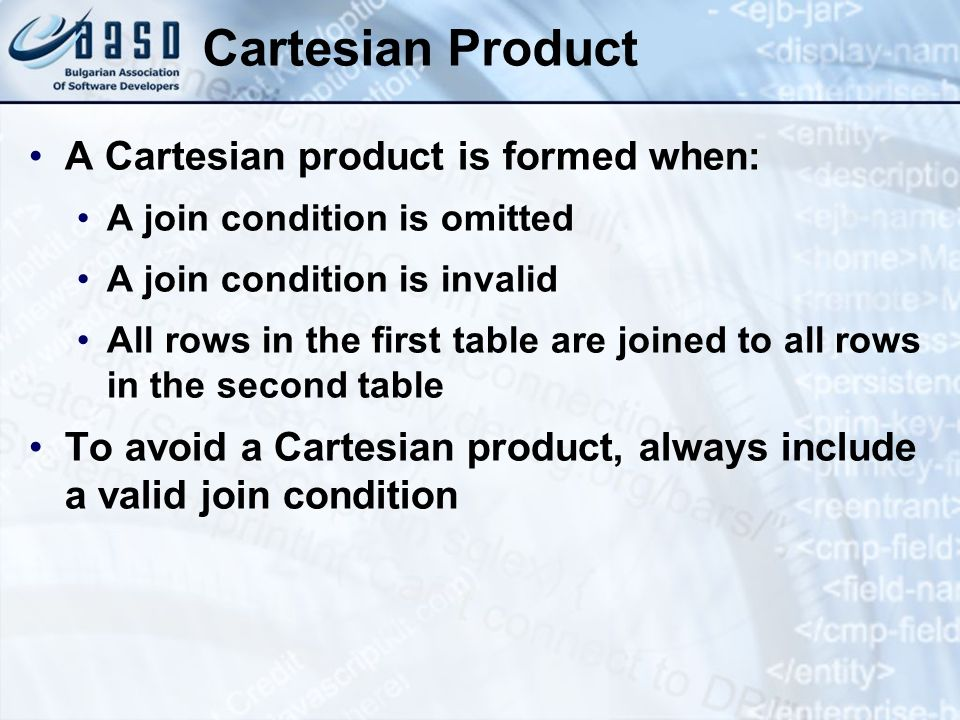Cartesian Product A Cartesian product is formed when: