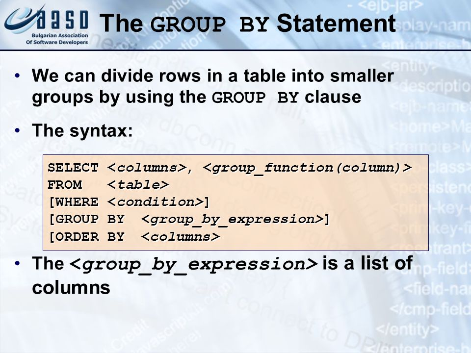 The GROUP BY Statement We can divide rows in a table into smaller groups by using the GROUP BY clause.