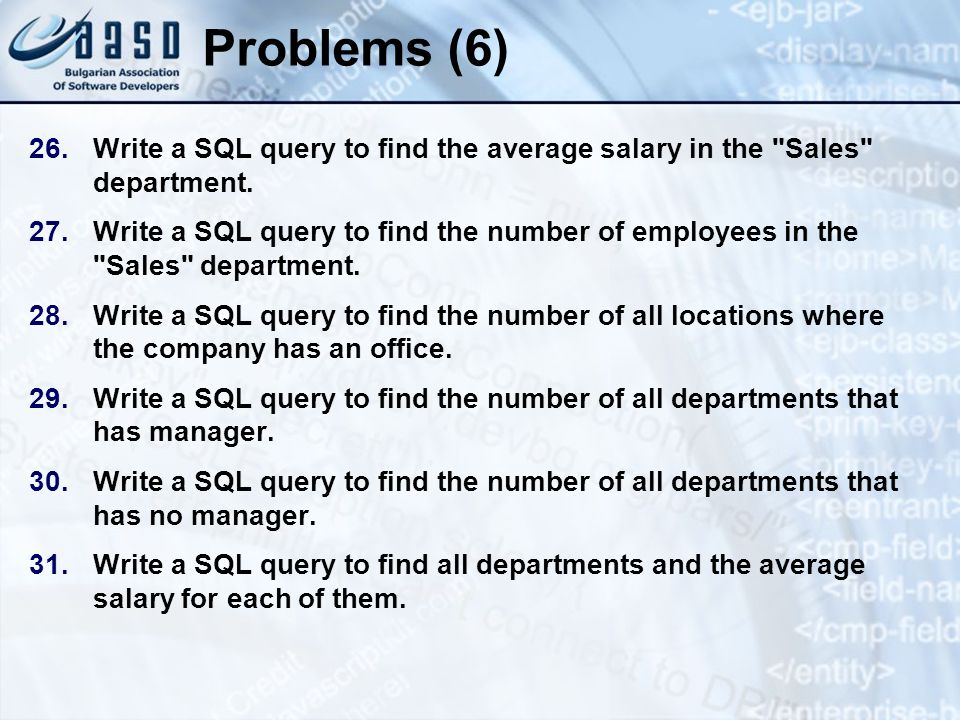 * 07/16/96. Problems (6) Write a SQL query to find the average salary in the Sales department.