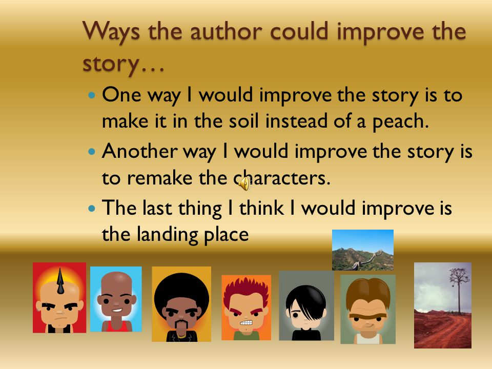 Ways the author could improve the story…