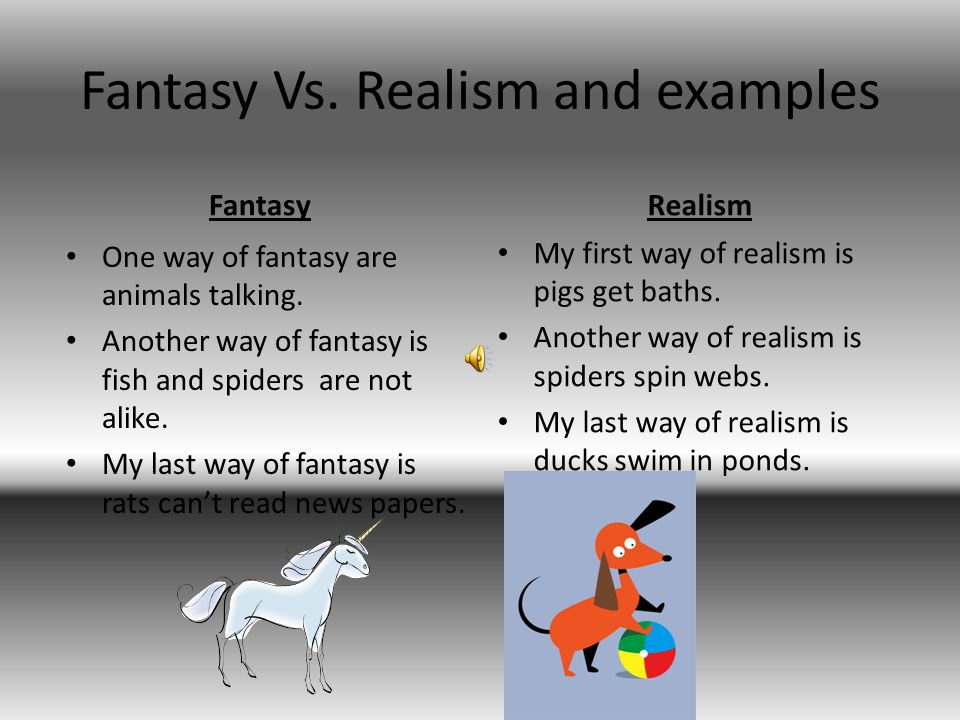 Fantasy Vs. Realism and examples