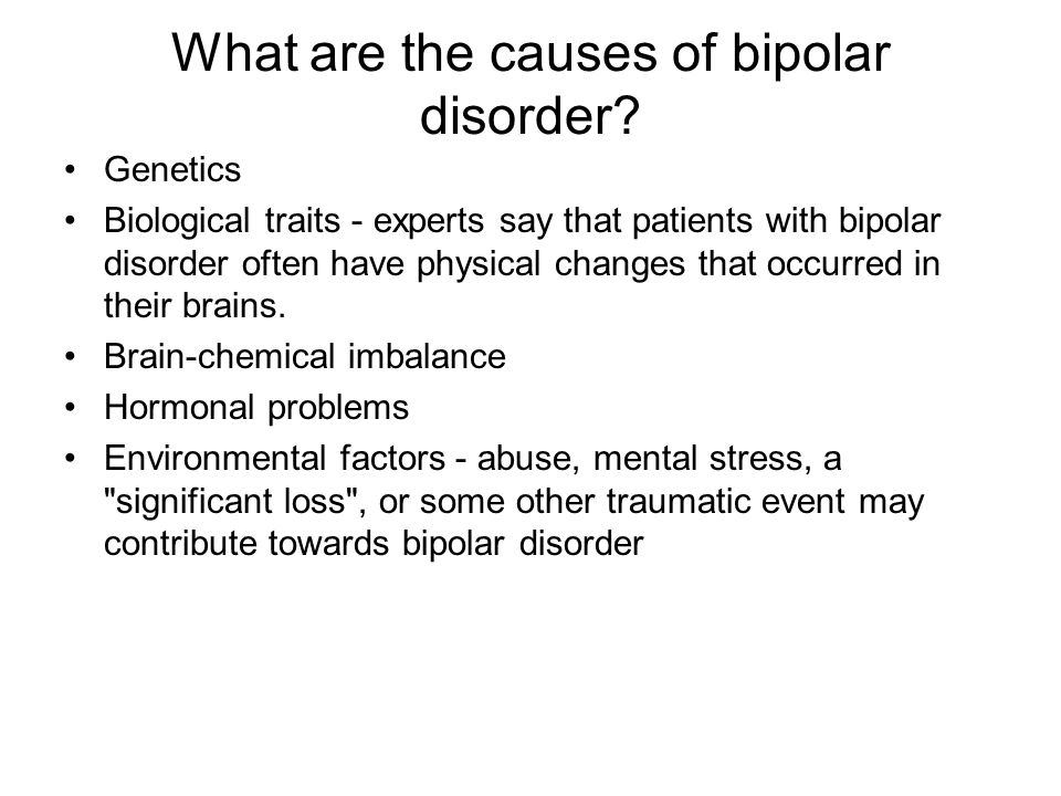 What are the causes of bipolar disorder